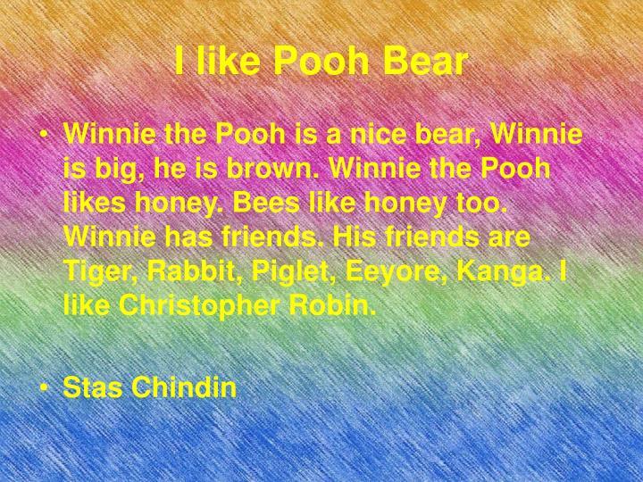 I like Pooh Bear