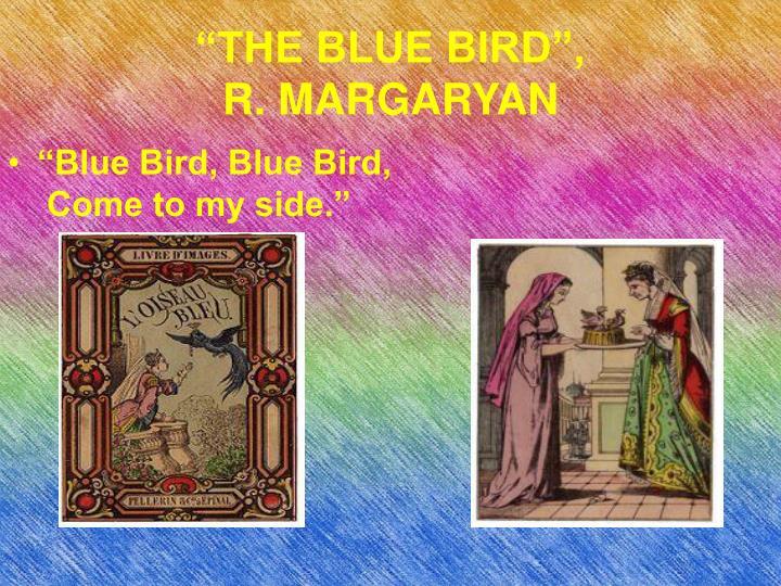 """""""Blue Bird, Blue Bird,"""