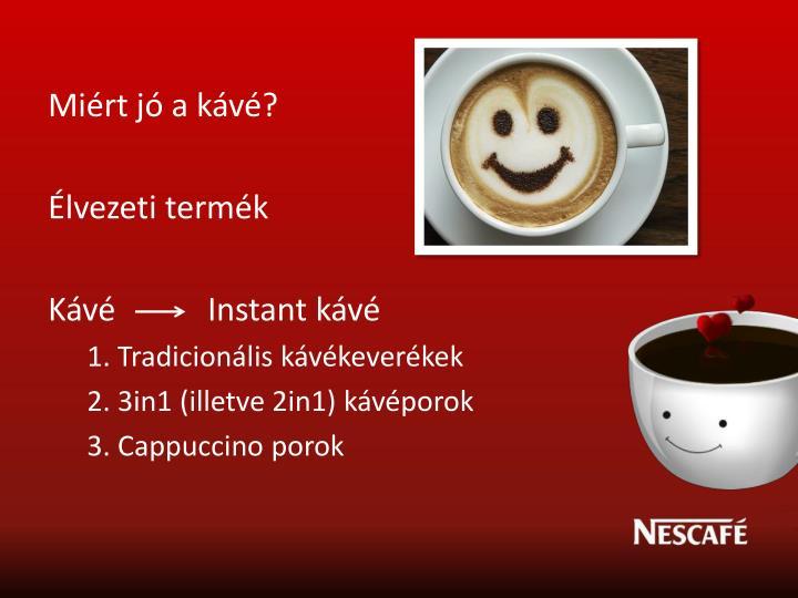 Miért jó a kávé?