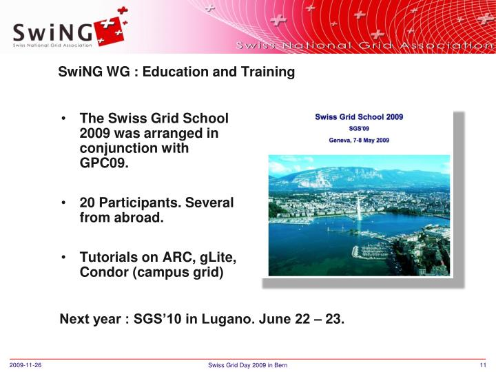 The Swiss Grid School 2009 was arranged in conjunction with GPC09.