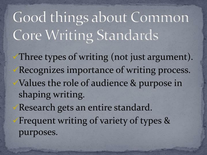 Good things about Common Core Writing Standards