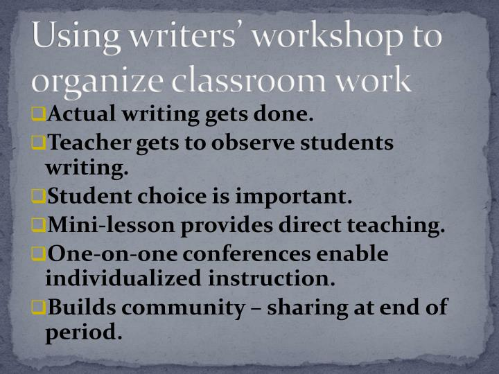 Using writers' workshop to organize classroom work