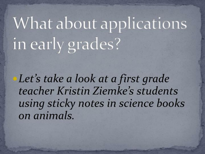 What about applications in early grades?