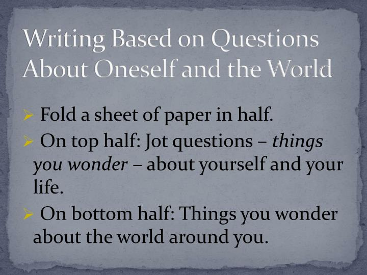 Writing Based on Questions About Oneself and the World