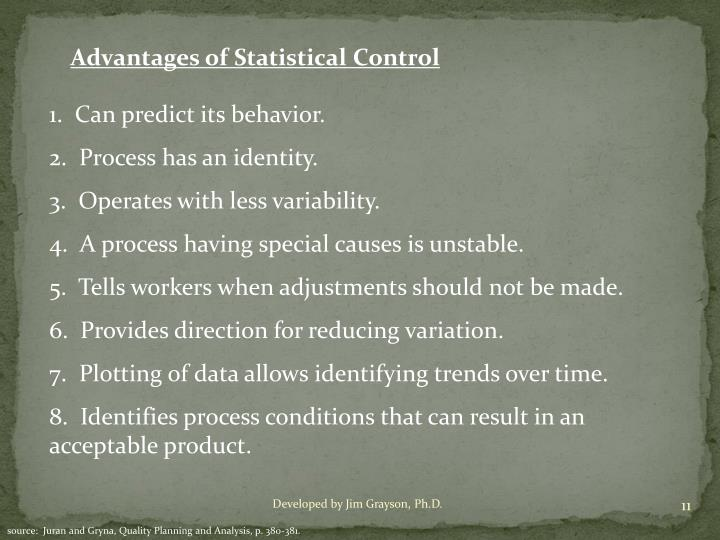 Advantages of Statistical Control