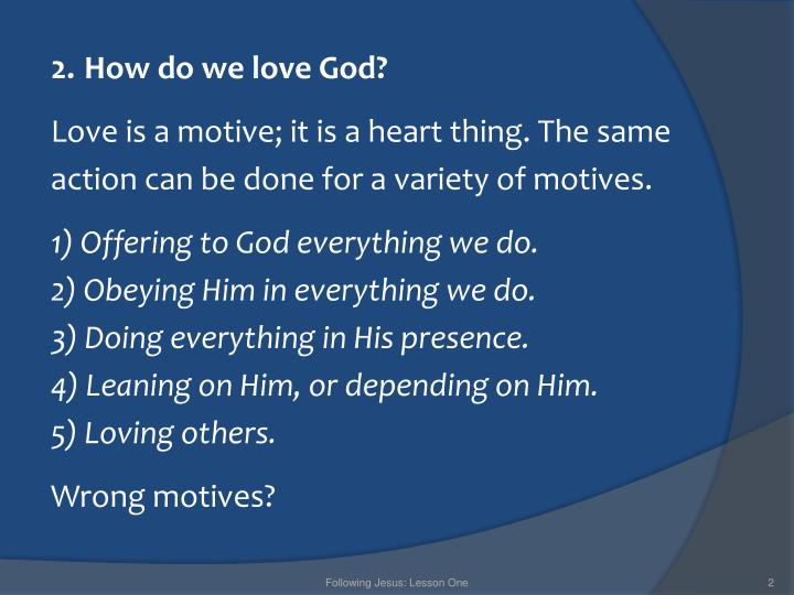 2. How do we love God?