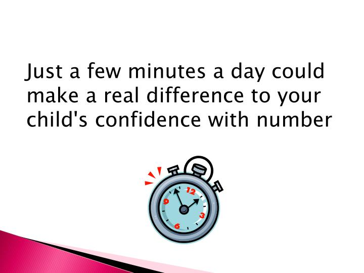 Just a few minutes a day could make a real difference to your child's confidence with number
