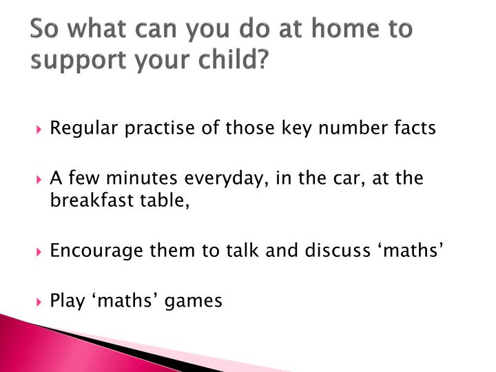 So what can you do at home to support your child?
