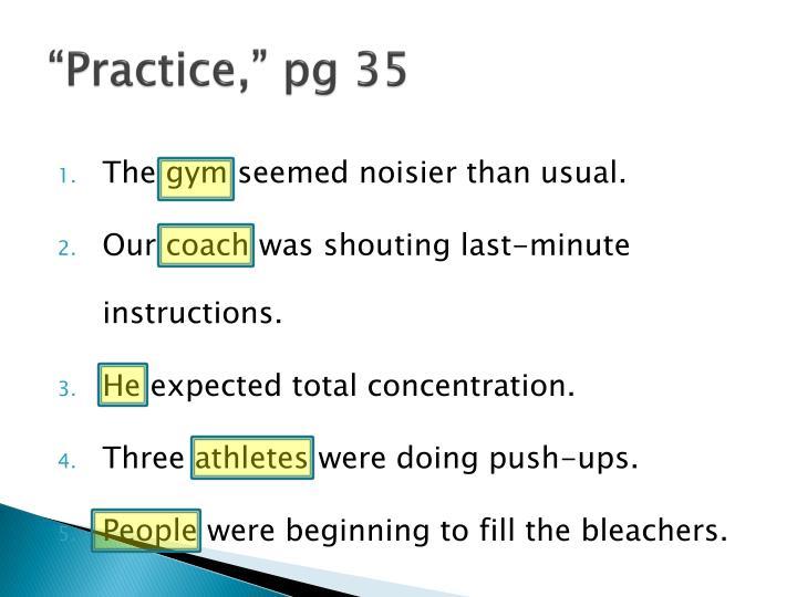 """""""Practice,"""" pg 35"""