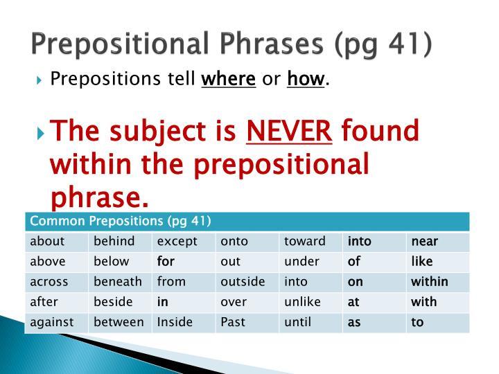 Prepositional Phrases (pg 41)