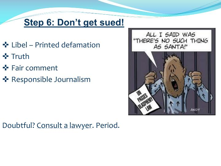 Step 6: Don't get sued!