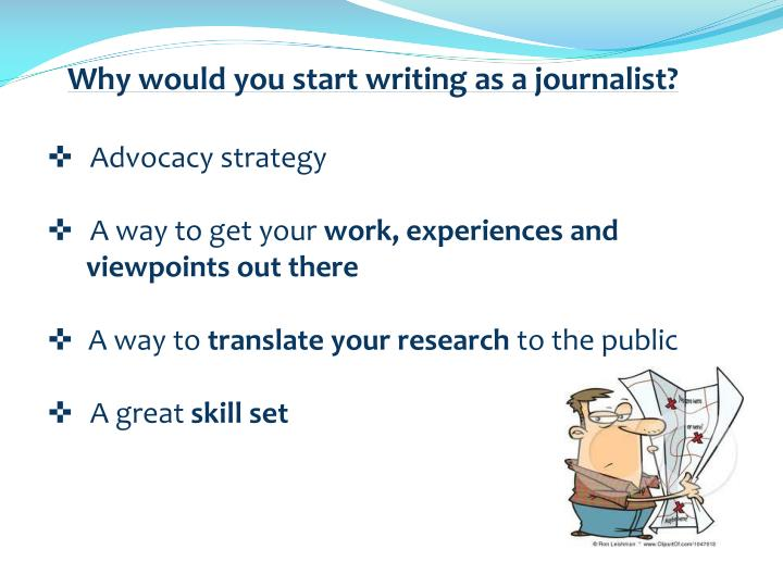 Why would you start writing as a journalist?
