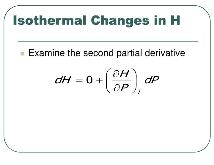 Isothermal Changes in H
