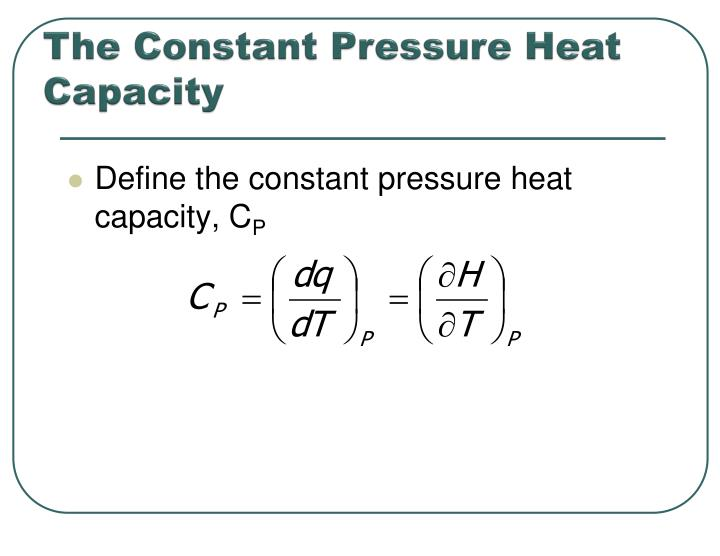 The Constant Pressure Heat Capacity