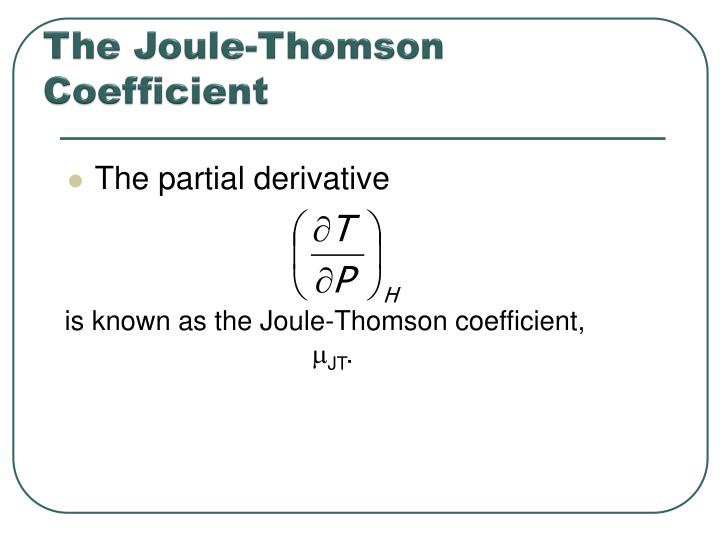 The Joule-Thomson Coefficient