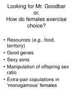 looking for mr goodbar or how do females exercise choice