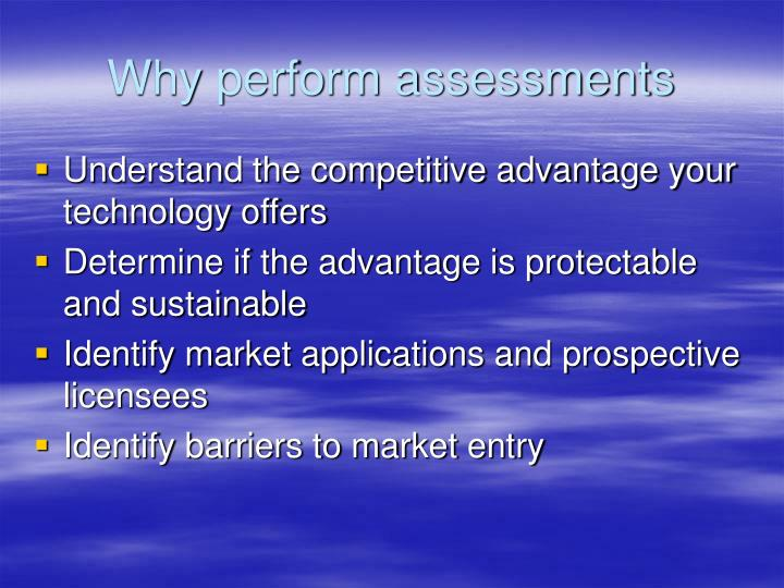 Why perform assessments