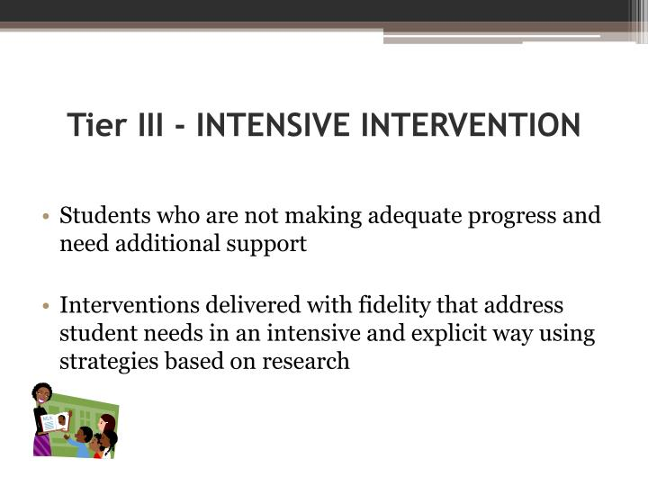 Tier III - INTENSIVE INTERVENTION