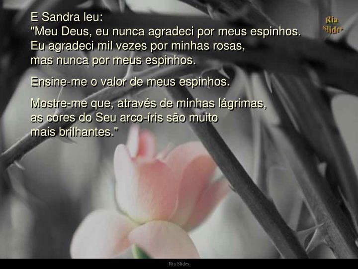 E Sandra leu: