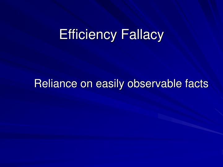 Efficiency Fallacy