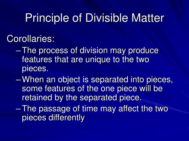 Principle of Divisible Matter