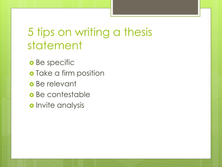 presenting a thesis statement As you can see, there is no universal thesis statement formula as every type of a writing assignment requires a different approach in some cases, you will have to include counterarguments.