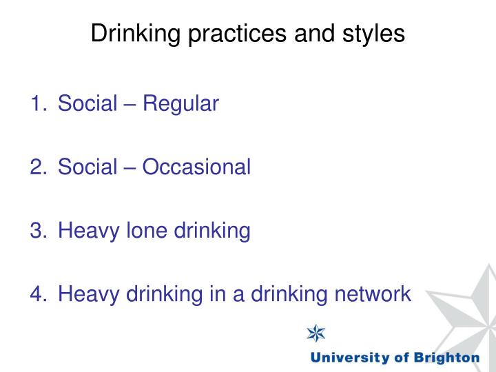 Drinking practices and styles