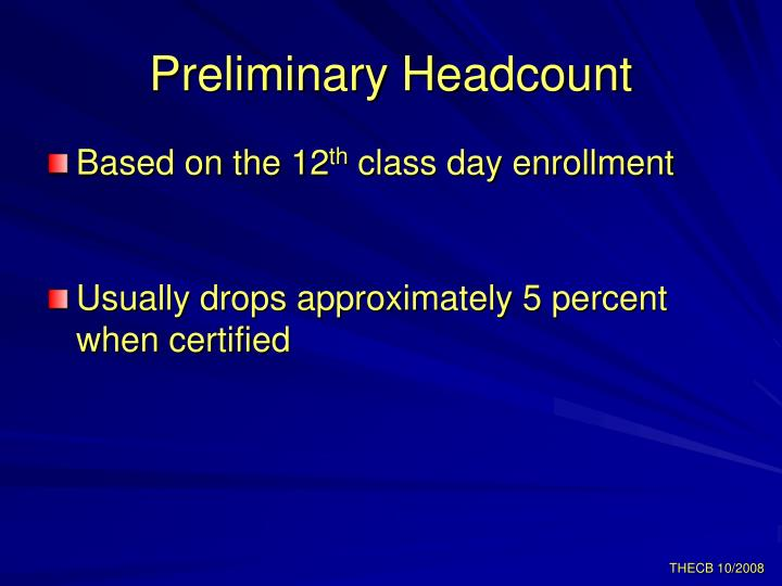 Preliminary Headcount