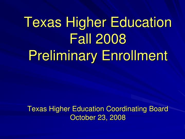 Texas Higher Education Fall 2008