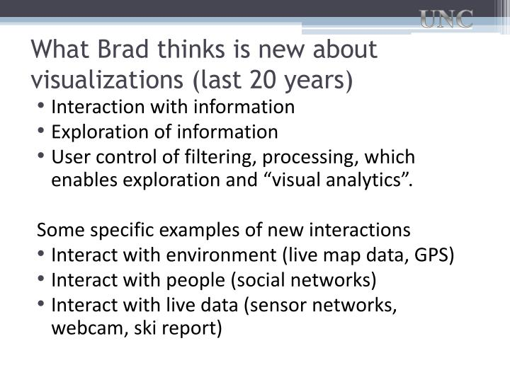 What Brad thinks is new about visualizations (last 20 years)