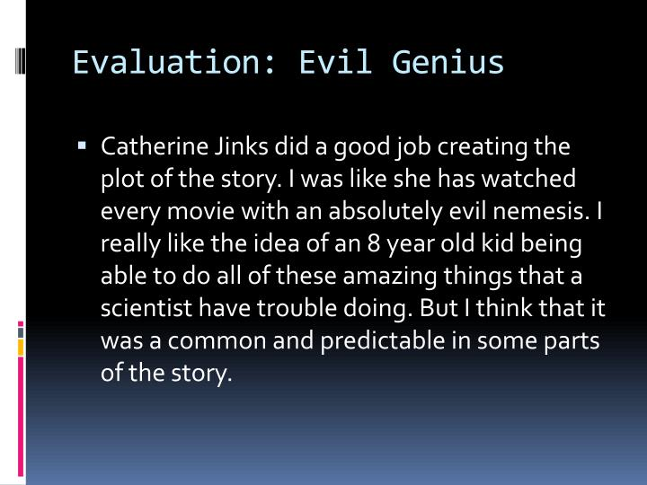 Evaluation: Evil Genius
