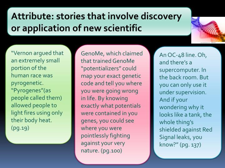 Attribute: stories that involve discovery or application of new scientific principles.
