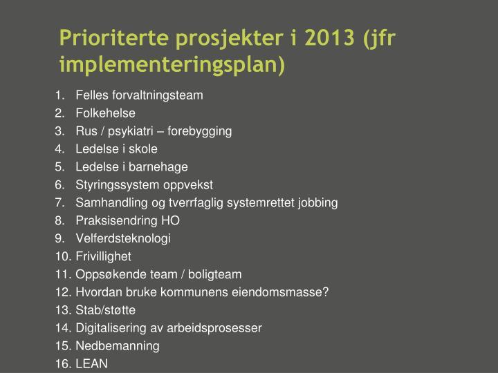 Prioriterte prosjekter i 2013 (