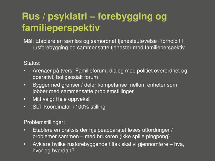 Rus / psykiatri – forebygging og familieperspektiv