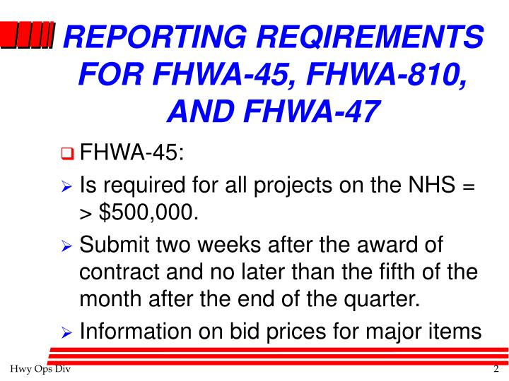 Reporting reqirements for fhwa 45 fhwa 810 and fhwa 47