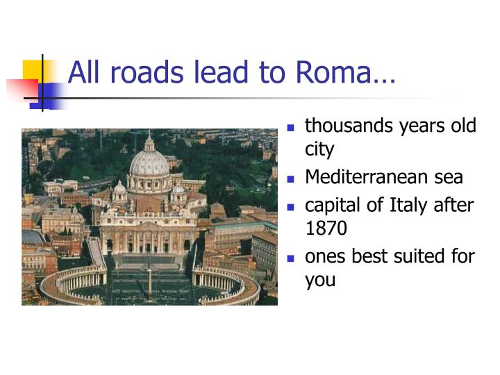 All roads lead to roma