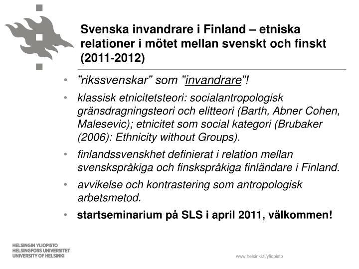 Svenska invandrare i Finland – etniska relationer i mötet mellan svenskt och finskt (2011-2012)