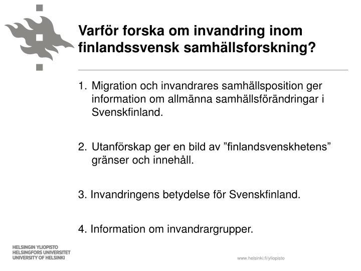 Varför forska om invandring inom finlandssvensk samhällsforskning?