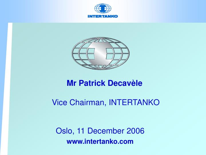 Mr patrick decav le vice chairman intertanko