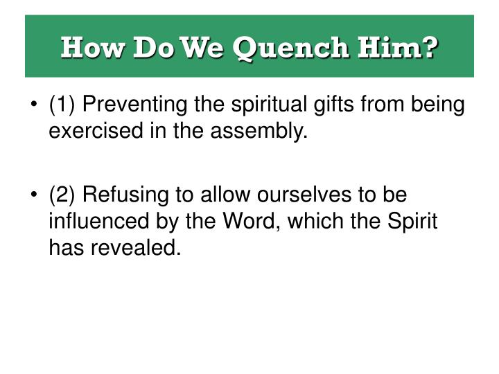 How Do We Quench Him?