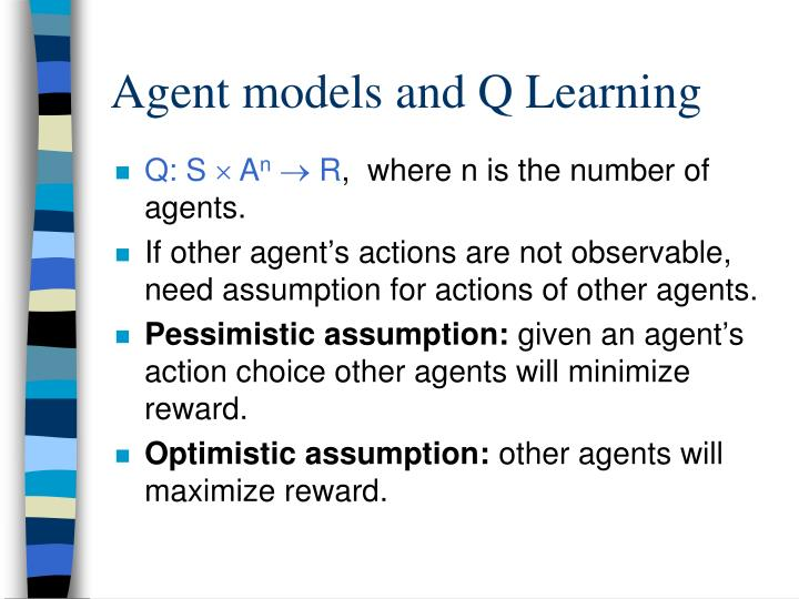 Agent models and Q Learning