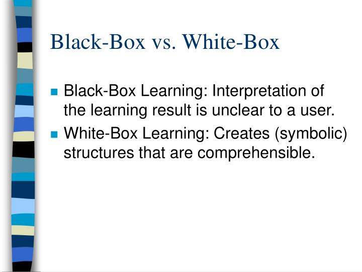 Black-Box vs. White-Box