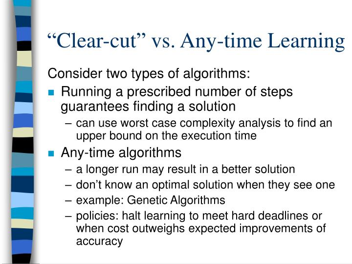 """Clear-cut"" vs. Any-time Learning"