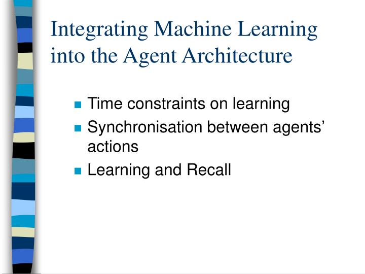 Integrating Machine Learning into the Agent Architecture