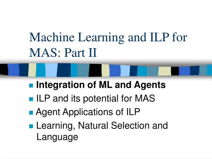 Machine Learning and ILP for MAS: Part II
