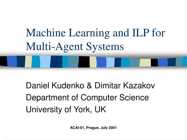 Machine learning and ilp for multi agent systems