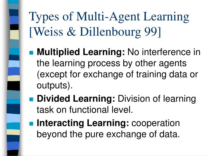 Types of Multi-Agent Learning