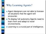 why learning agents