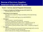 bureau of services supplies insurance special programs
