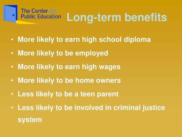 Long-term benefits